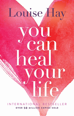 You Can Heal Your Life - Louise Hay book