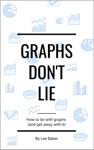 Graphs Dont Lie