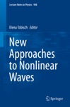 New Approaches To Nonlinear Waves