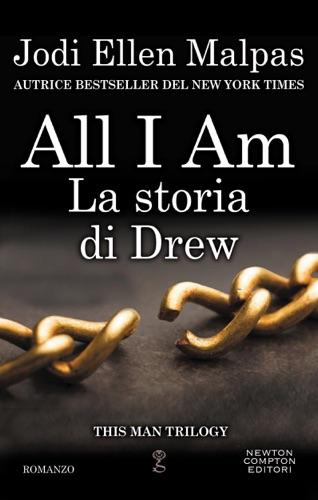 Jodi Ellen Malpas - All I am. La storia di Drew