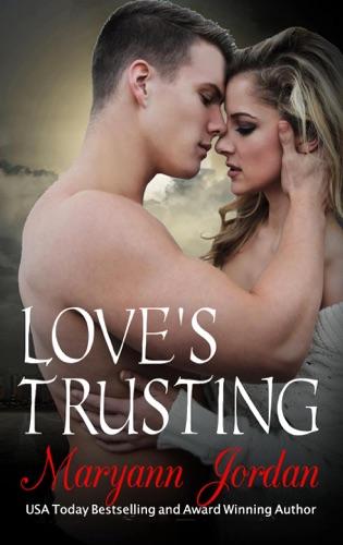 MaryAnn Jordan - Love's Trusting