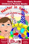 Nestor In Spain Land Of Many Nations - Early Reader - Childrens Picture Books