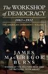 The Workshop Of Democracy 18631932