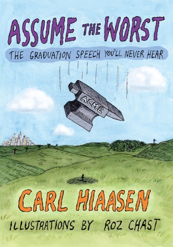 Carl Hiaasen & Roz Chast - Assume the Worst