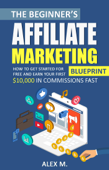 The Beginner's Affiliate Marketing Blueprint