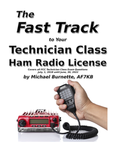 The Fast Track To Your Technician Class Ham Radio License Book Cover