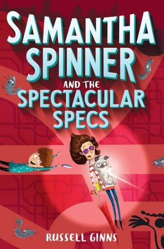Russell Ginns - Samantha Spinner and the Spectacular Specs