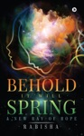 Behold It Will Spring