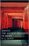 Shinto The Ancient Religion Of Japan
