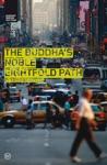 The Buddhas Noble Eightfold Path