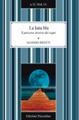 La luna blu. Il percorso inverso dei sogni Book Cover
