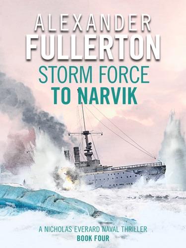 Alexander Fullerton - Storm Force to Narvik