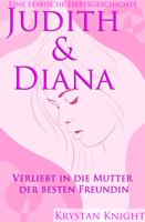 Judith & Diana  - Eine lesbische Liebe