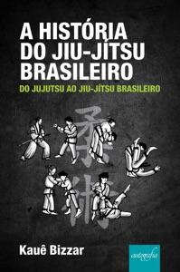 A História do Jiu-Jítsu Brasileiro Book Cover