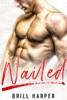 Nailed: A Blue Collar Bad Boys Book