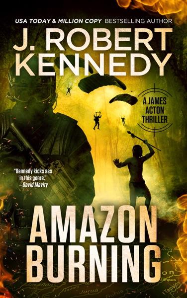 Amazon Burning - J. Robert Kennedy book cover