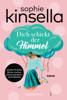 Sophie Kinsella - Dich schickt der Himmel artwork