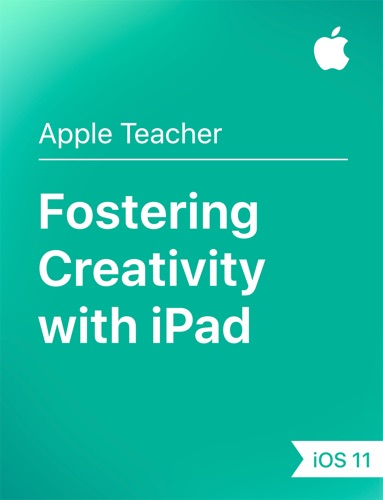 Fostering Creativity with iPad iOS 11
