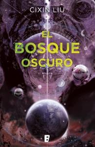 El bosque oscuro (Trilogía de los Tres Cuerpos 2) Book Cover