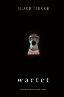 Blake Pierce - Wartet (Das Making of Riley Paige - Buch 2) artwork