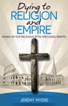 Dying To Religion And Empire Giving Up Our Religious Rites And Legal Rights