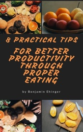 Download 8 Practical Tips For Better Productivity Through Proper Eating