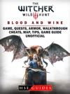 The Witcher 3 Blood And Wine Game Quests Armor Walkthrough Cheats Map Tips Game Guide Unofficial
