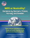 NATO Or Neutrality Decisions By Denmark Finland Norway And Sweden Impact Of Russian Aggression By Putin On Finnish And Swedish Alignment Nordic Anti-accessArea Denial Strategy Effect