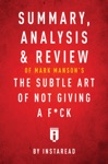 Summary Analysis  Review Of Mark Mansons The Subtle Art Of Not Giving A Fck By Instaread