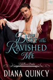The Duke Who Ravished Me - Diana Quincy book summary