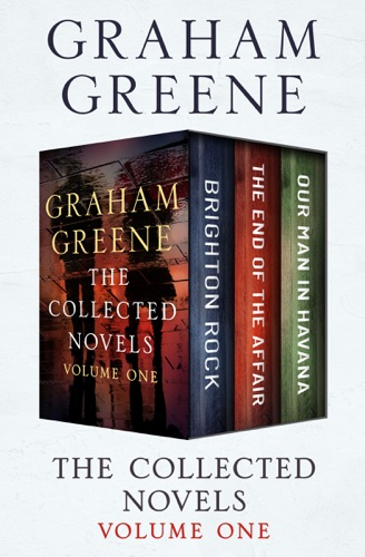 Graham Greene - The Collected Novels Volume One