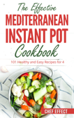 The Effective Mediterranean Instant Pot Cookbook