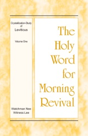 The Holy Word for Morning Revival – The Crystallization-study of Leviticus, volume 1 PDF Download
