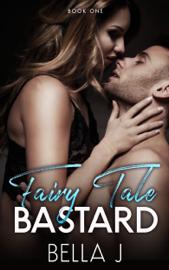 Fairy Tale Bastard - Book One - Bella J book summary