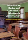 Schoolhouse Design And Curriculum In Nineteenth Century America