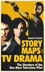 STORY MAPS TV Drama The Structure Of The One-Hour Television Pilot