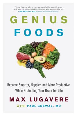 Genius Foods - Max Lugavere & Paul Grewal, M.D. book