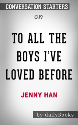 To All the Boys I've Loved Before by Jenny Han: Conversation Starters image