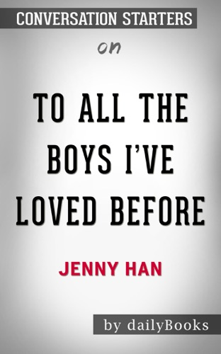 Daily Books - To All the Boys I've Loved Before by Jenny Han: Conversation Starters