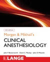 Morgan And Mikhails Clinical Anesthesiology 6th Edition