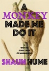 A Monkey Made Me Do It PART ONE Why Do Stars Taste Of Marmalade