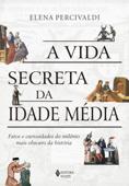 A vida secreta da Idade Média Book Cover