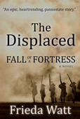 The Displaced: Fall of a Fortress