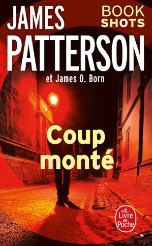 James Patterson & James O. Born - Coup monté