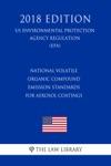 National Volatile Organic Compound Emission Standards For Aerosol Coatings US Environmental Protection Agency Regulation EPA 2018 Edition