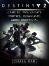 Destiny 2 Game Pc Tips Cheats Exotics Download Guide Unofficial