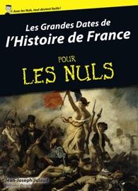 LES GRANDES DATES DE LHISTOIRE DE FRANCE POUR LES NULS