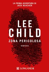 Zona pericolosa da Lee Child