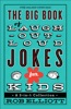 Big Book of Laugh-Out-Loud Jokes for Kids