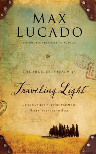 Max Lucado - Traveling Light Deluxe Edition